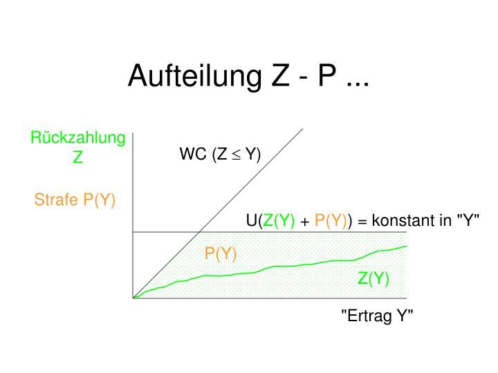 Aufteilung Z - P ...