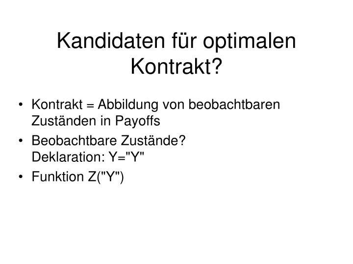 Kandidaten für optimalen Kontrakt?