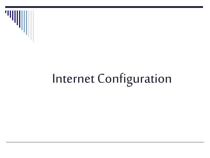 Internet Configuration
