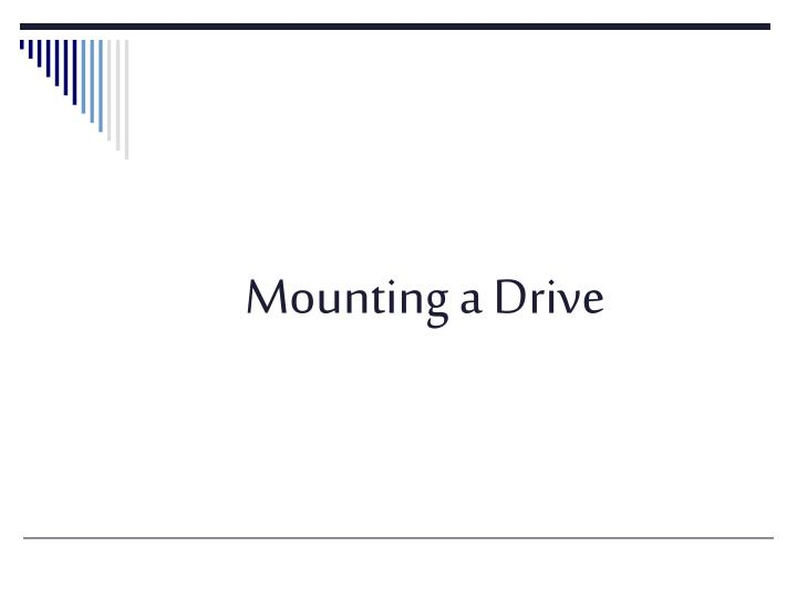 Mounting a Drive