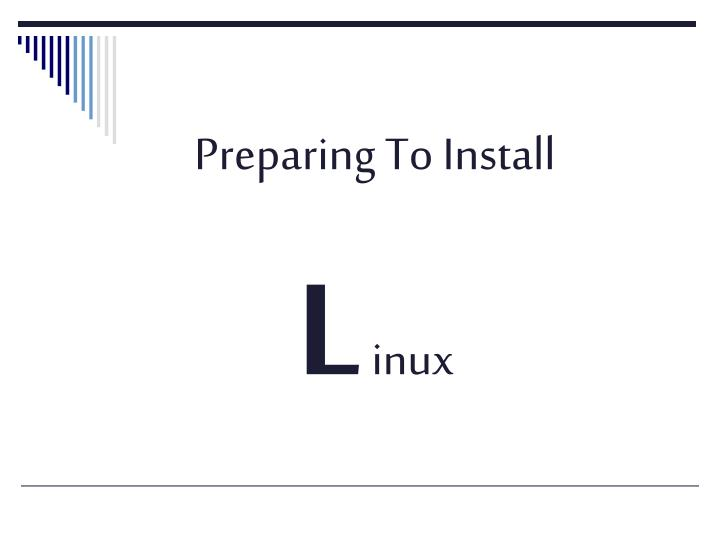 Preparing To Install