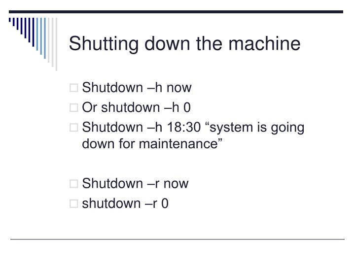 Shutting down the machine