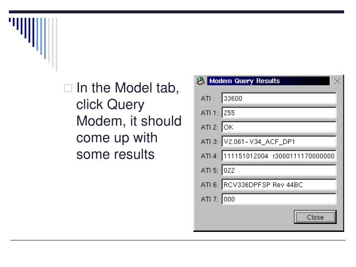In the Model tab, click Query Modem, it should come up with some results