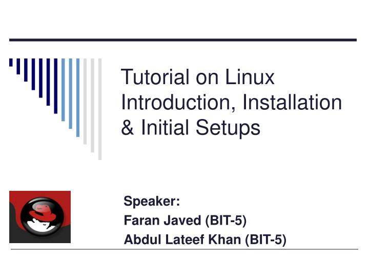 Tutorial on linux introduction installation initial setups