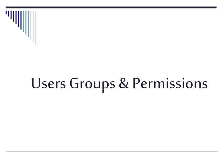 Users Groups & Permissions