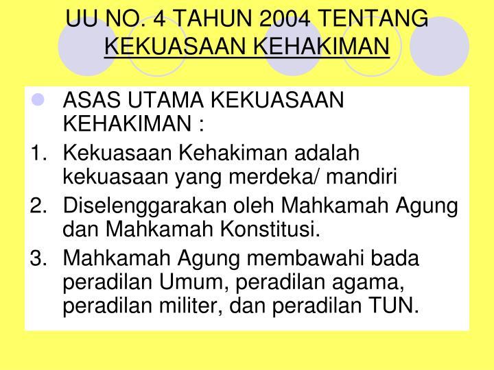 UU NO. 4 TAHUN 2004 TENTANG