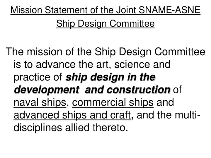 Mission statement of the joint sname asne ship design committee