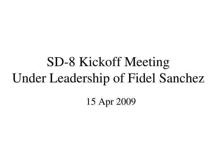 SD-8 Kickoff Meeting