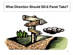 what direction should sd 8 panel take