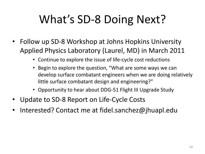 What's SD-8 Doing Next?
