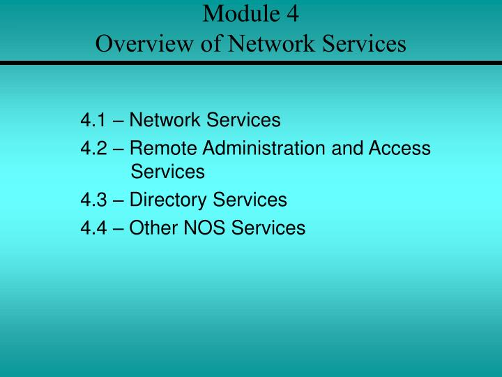 Module 4 overview of network services
