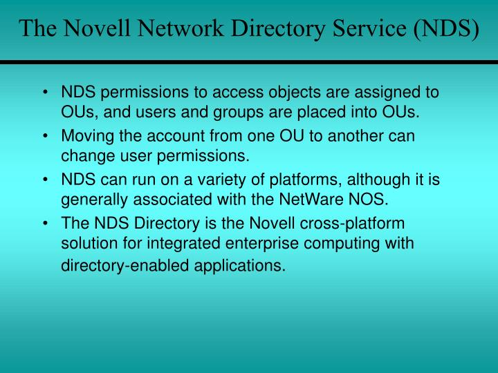 The Novell Network Directory Service (NDS)