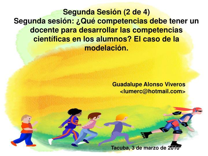 Segunda Sesión (2 de 4)