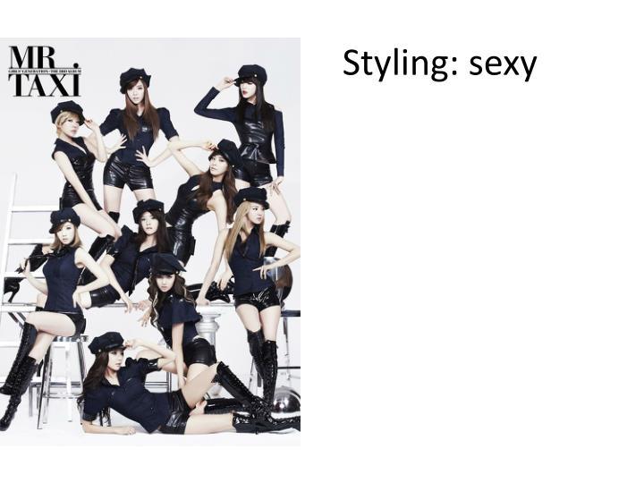 Styling: sexy