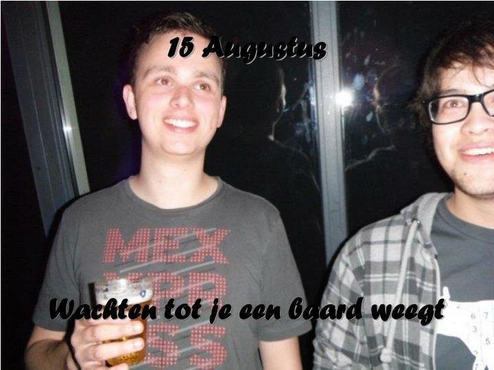 15 Augustus