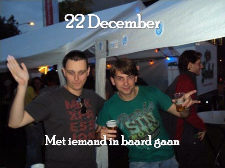 22 December