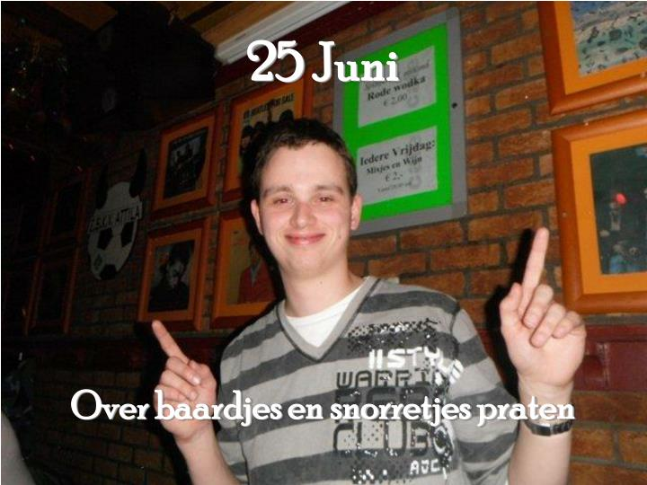 25 Juni