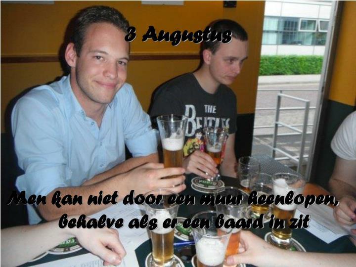 3 Augustus