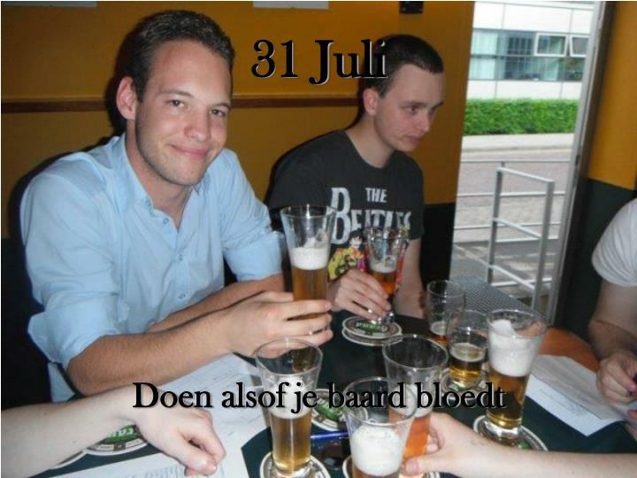 31 Juli