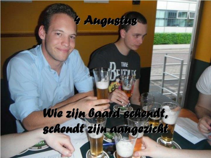 4 Augustus