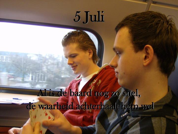 5 Juli
