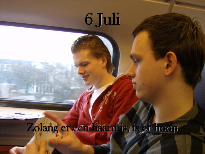6 Juli