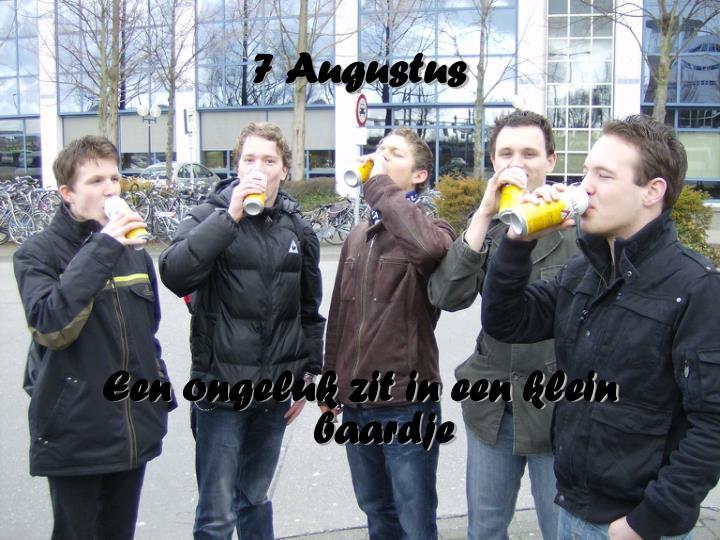 7 Augustus