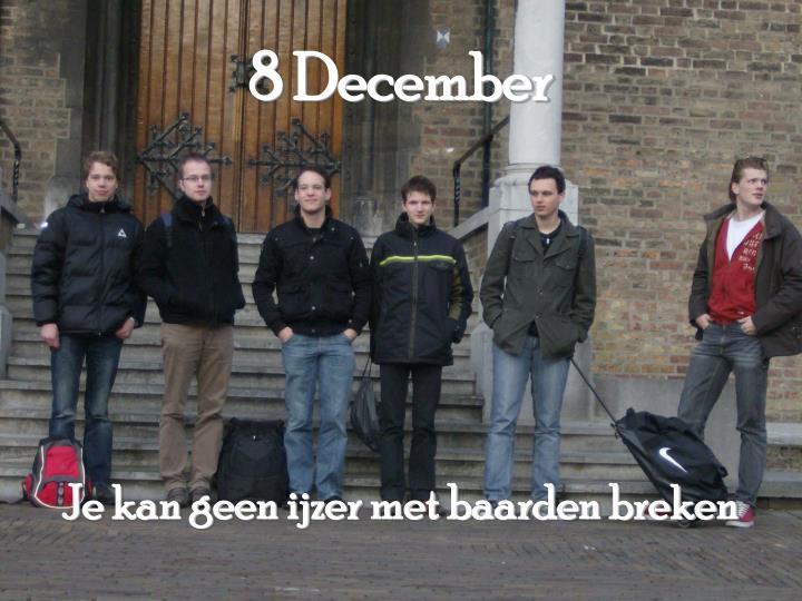 8 December