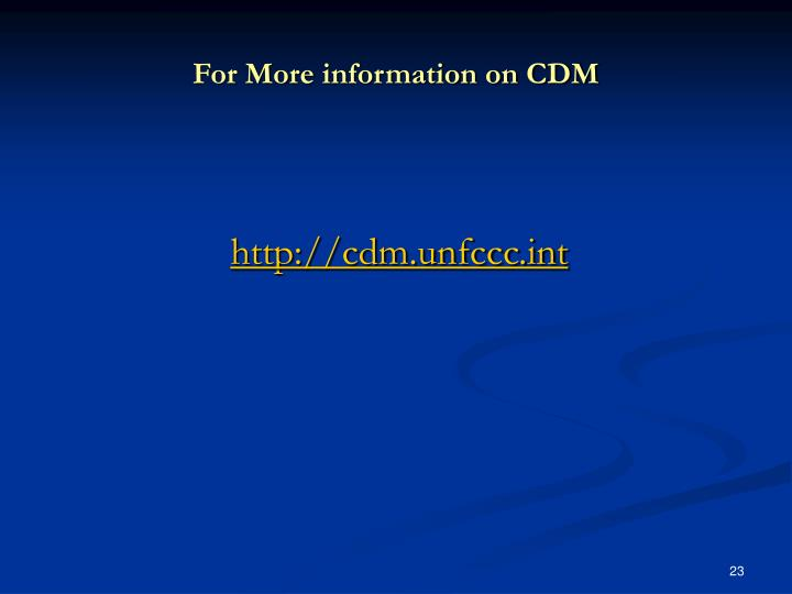For More information on CDM