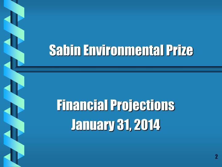 Financial projections january 31 2014