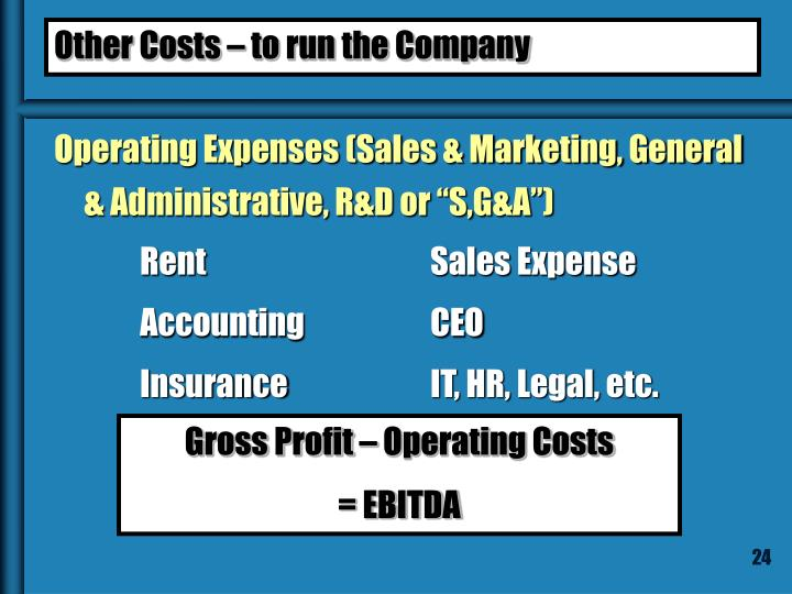 "Operating Expenses (Sales & Marketing, General & Administrative, R&D or ""S,G&A"")"