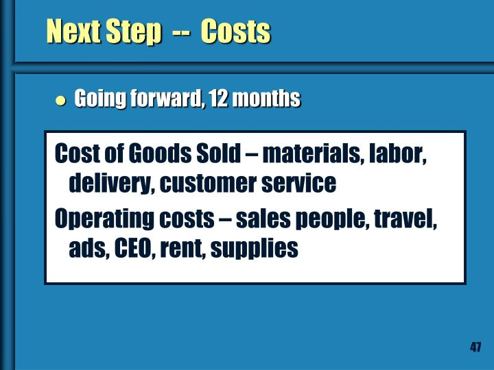 Next Step  --  Costs