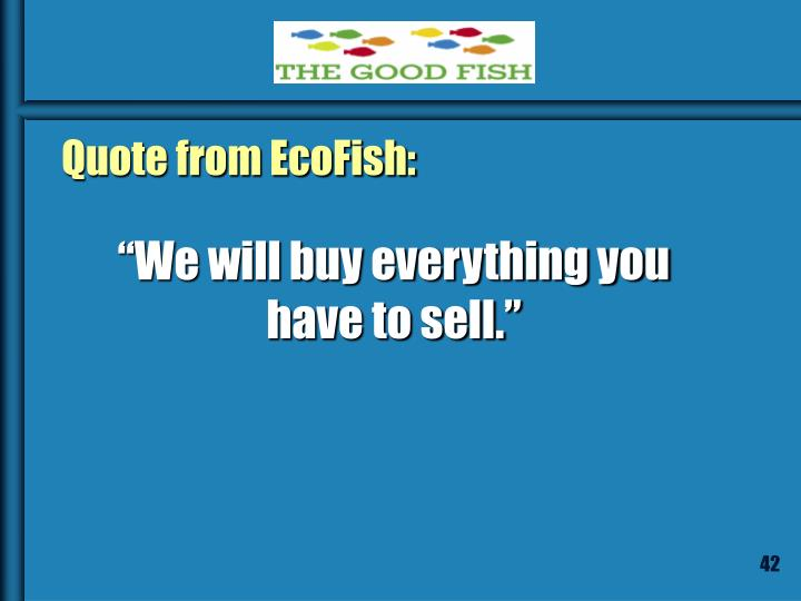 Quote from EcoFish: