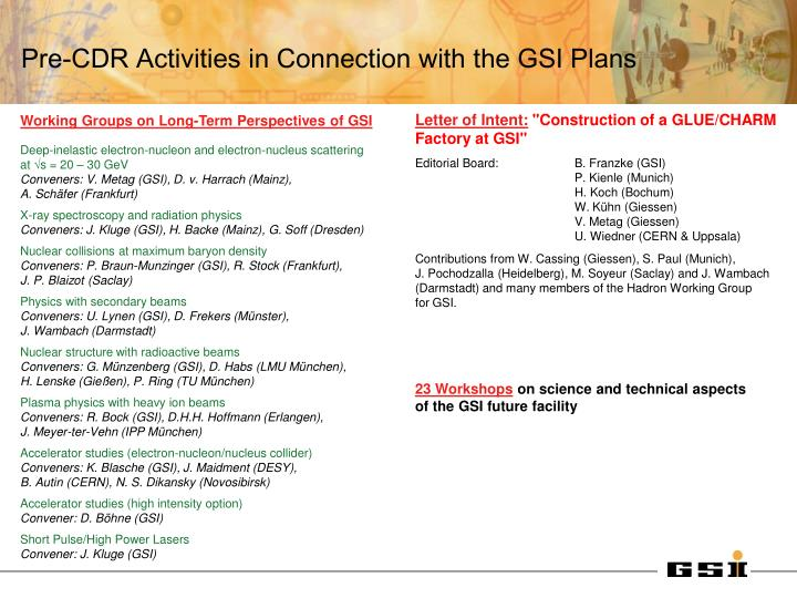 Pre-CDR Activities in Connection with the GSI Plans