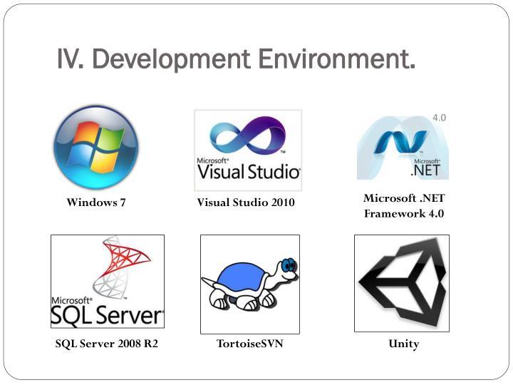 IV. Development Environment.