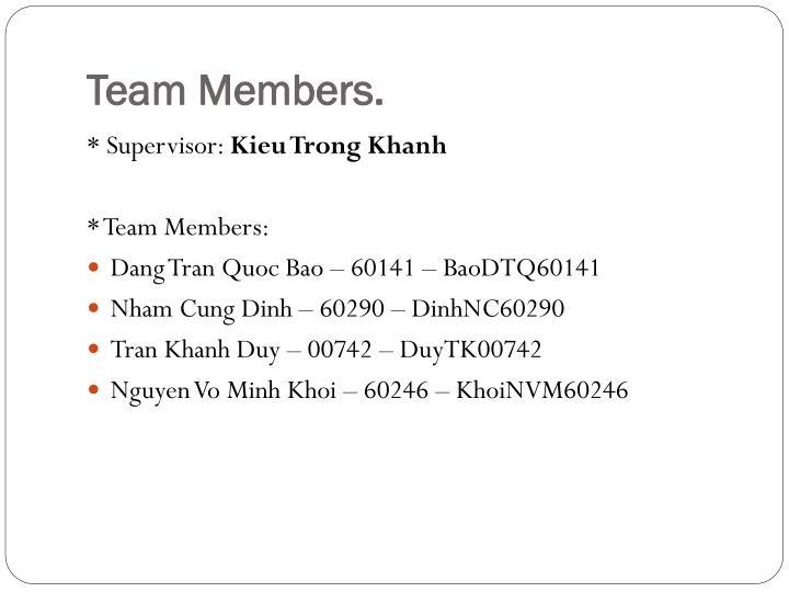 Team Members.
