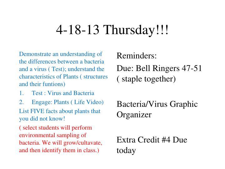 4-18-13 Thursday!!!