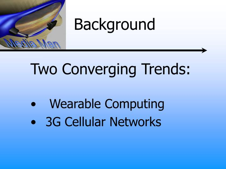 Two Converging Trends: