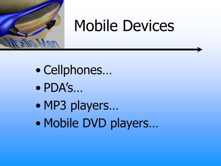 Cellphones…