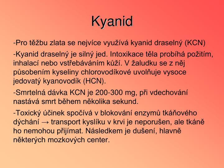 -Pro těžbu zlata se nejvíce využívá kyanid draselný (KCN)