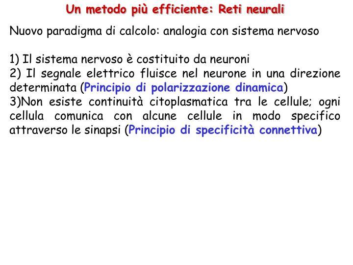 Un metodo più efficiente: Reti neurali