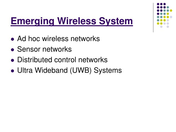 Emerging Wireless System