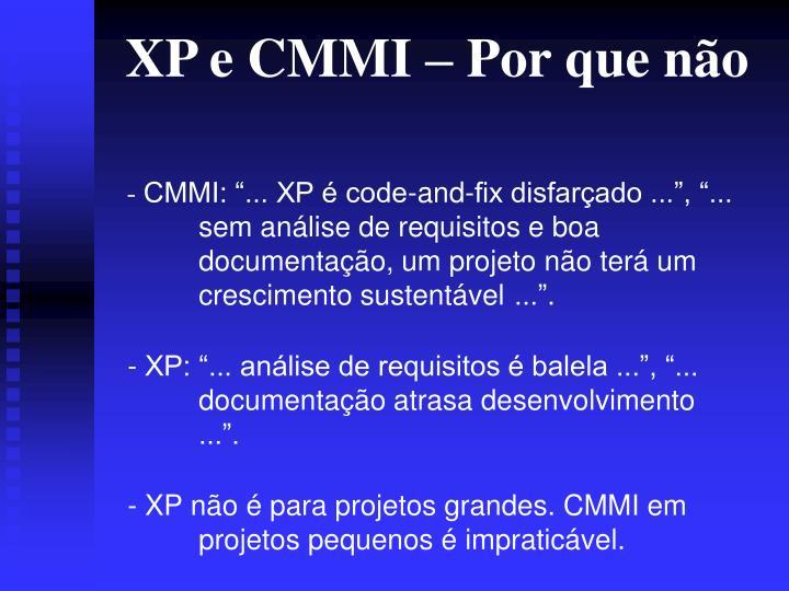 XP e CMMI – Por que não