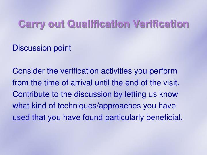 Carry out Qualification Verification