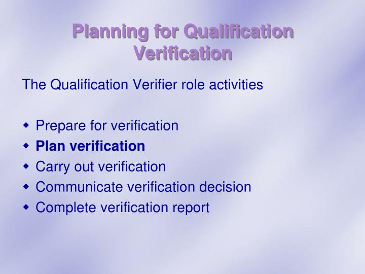 Planning for Qualification Verification