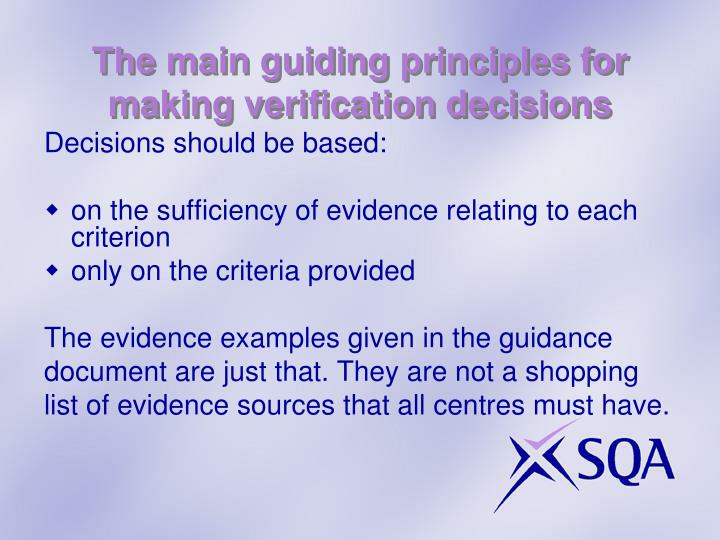 The main guiding principles for making verification decisions