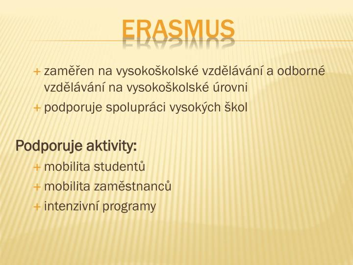 zaměřen na vysokoškolské vzdělávání a odborné vzdělávání na vysokoškolské úrovni