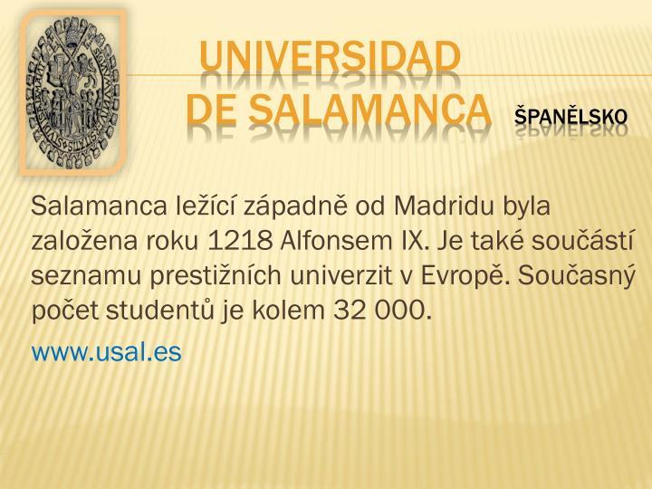 Salamanca ležící západně od Madridu byla založena roku 1218 Alfonsem