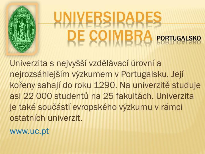Univerzita snejvyšší vzdělávací úrovní a nejrozsáhlejším výzkumem vPortugalsku. Její kořeny sahají do roku 1290. Na univerzitě studuje asi 22000 studentů na 25 fakultách. Univerzita je také součástí evropského výzkumu vrámci ostatních univerzit.