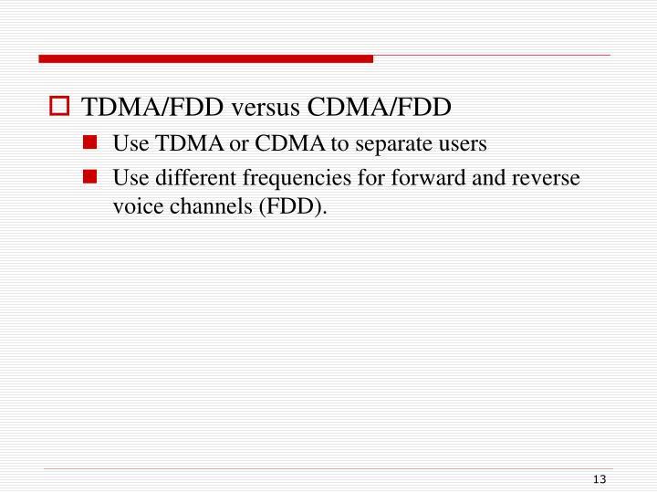 TDMA/FDD versus CDMA/FDD